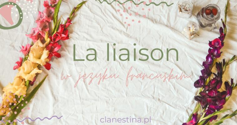 La liaison, czyli lizja w języku francuskim
